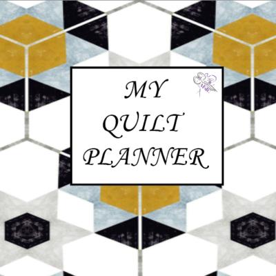 Mon organiseur de courtepointe - My Quilt Planer